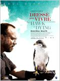 The Hawk is Dying - Dressé pour vivre