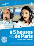 A 5 heures de Paris