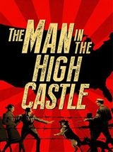 The Man in the High Castle S02E10 FINAL VOSTFR