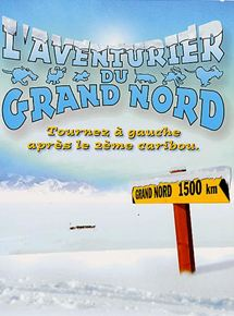 L'Aventurier du Grand Nord streaming