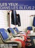 Les Yeux dans les Bleus 2 : Dans les Coulisses des Bleus 2002