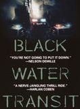 Black water transit streaming