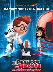 M. Peabody et Sherman : Les Voyages dans le temps streaming