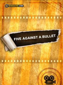 Five Against a Bullet streaming