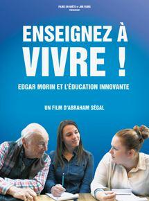 Enseignez à vivre! – Edgar Morin et l'éducation innovante streaming