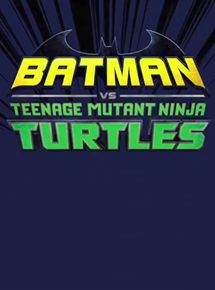 Batman vs. Teenage Mutant Ninja Turtles streaming