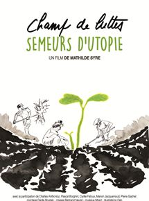 Champ De Luttes, Semeurs D'Utopie streaming