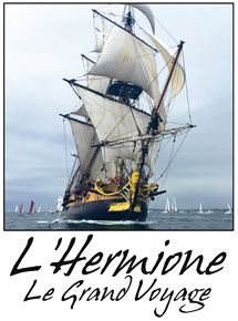 L'Hermione, Le Grand Voyage Américain streaming