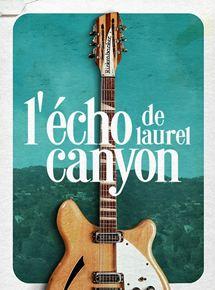 voir L'Echo de Laurel Canyon streaming