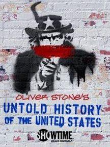 Oliver Stone - Les États-Unis, l'histoire jamais racontée