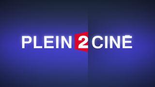 Le nouveau Plein 2 Ciné est en ligne !