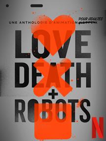 Love, Death + Robots - Saison 2