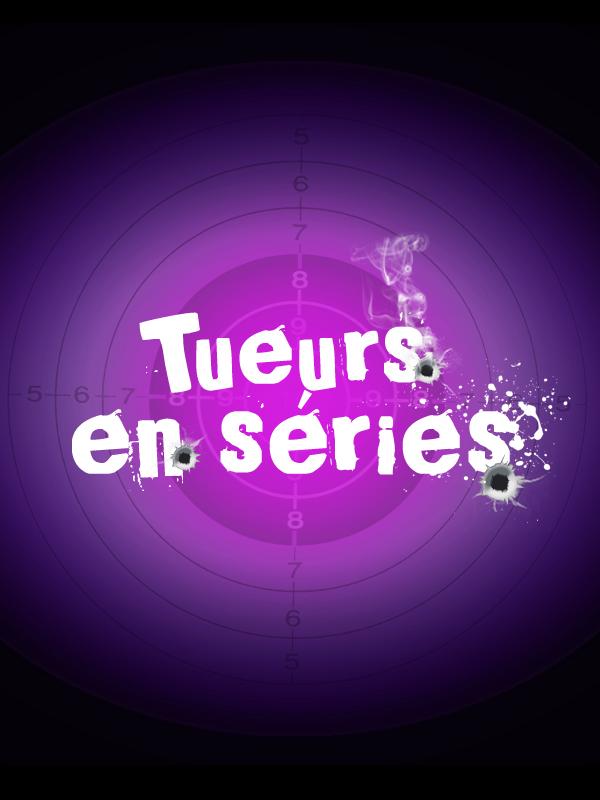 Tueurs en Séries