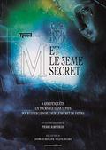 Photo : M et le 3ème secret