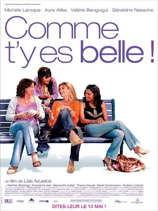 Comme t'y es belle! : Affiche Aure Atika, Géraldine Nakache, Lisa Azuelos, Michèle Laroque, Valérie Benguigui
