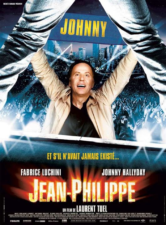 Jean-Philippe : Affiche Fabrice Luchini, Johnny Hallyday, Laurent Tuel