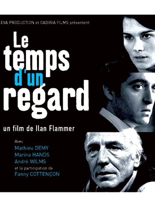 Le Temps d'un regard : Affiche André Wilms, Ilan Flammer, Mathieu Demy