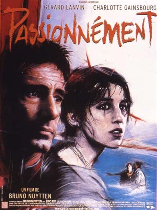 Passionnément : Affiche Bruno Nuytten, Charlotte Gainsbourg, Gérard Lanvin