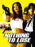 Nothing to Lose : Affiche