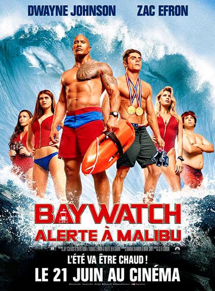 """""""Baywatch - Alerte à Malibu"""" avec Dwayne Johnson, Zac Efron, Alexandra Daddario ..."""