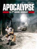 Apocalypse - La 2ème Guerre Mondiale en Streaming gratuit sans limite | YouWatch Séries en streaming