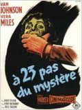 A vingt-trois pas du mystère