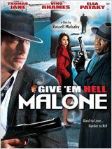 Fais-leur vivre l'enfer, Malone !