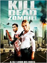 Regarder film Kill Dead Zombie ! streaming