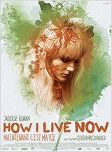 How I Live Now (Maintenant c'est ma vie) en streaming