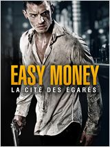 Easy Money : La Cité des égarés en streaming