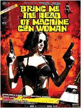 Regarder film Tráiganme la cabeza de la mujer metralleta streaming