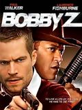 Kill Bobby Z en streaming