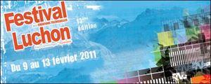 Luchon 2011 : 13ème Festival des créations télévisuelles !