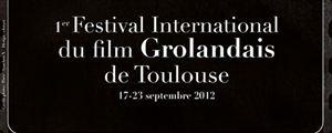 Le Festival International du film Grolandais de Toulouse, c'est parti !