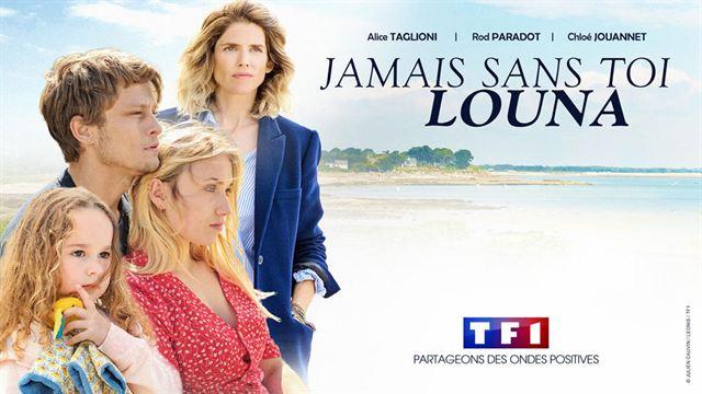 Jamais Sans Toi Louna Sur Tf1 Que Vaut Le Telefilm Adapte