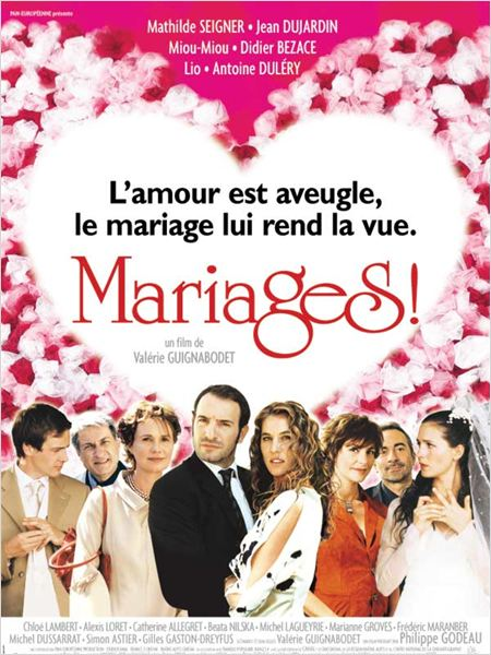 Mariages ! : affiche Antoine Dul&#233;ry, Didier Bezace, Jean Dujardin, Mathilde Seigner, Miou-Miou