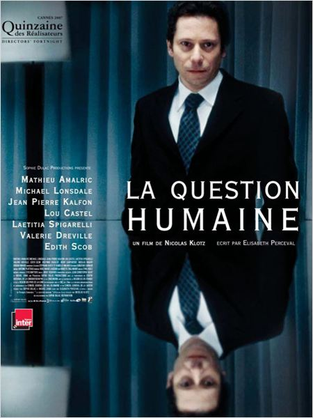 La question humaine : Affiche Mathieu Amalric, Nicolas Klotz