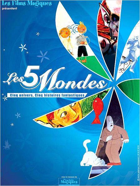 Les 5 mondes : affiche Daniel Greaves, Marie Paccou, Vincent Bierrewaerts, William Henne, Zoltan Horvath