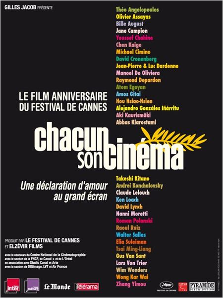 Chacun son cin&#233;ma : Affiche Abbas Kiarostami, Aki Kaurism&#228;ki, Alejandro Gonz&#225;lez In&#225;rritu, Amos Gita&#239;, Andrei Konchalovsky
