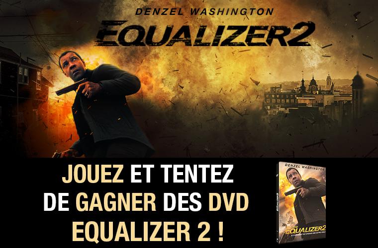 Jouez et tentez de gagner des DVD Equalizer 2 20181220154118