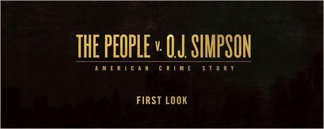 American Crime Story : le procès O.J. Simpson comme vous ne l'avez jamais vu