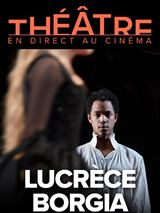 Lucrèce Borgia (Comédie-Française - Pathé Live)