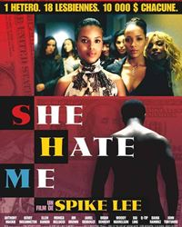 Affiche du film She Hate Me