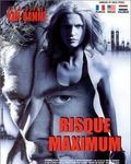 Affiche du film Risque maximum