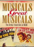 Musicals great Musicals : the Arthur Freed unit at MGM