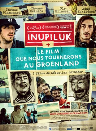 Bande-annonce Inupiluk + Le film que nous tournerons au Groenland