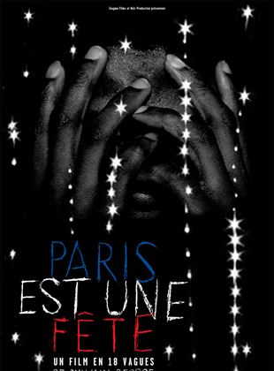 Bande-annonce Paris est une fête - un film en 18 vagues