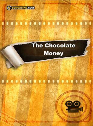 The Chocolate Money