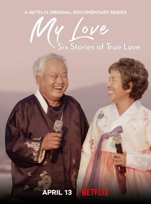 Mon amour : En six histoires