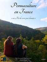 Permaculture en France, un Art de vivre pour demain